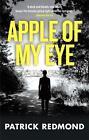 Apple of My Eye von Patrick Redmond (2015, Taschenbuch)