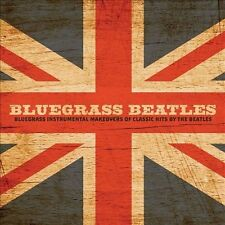 Bluegrass Beatles: Instrumental Makeovers of Hits by the Beatles by Craig...
