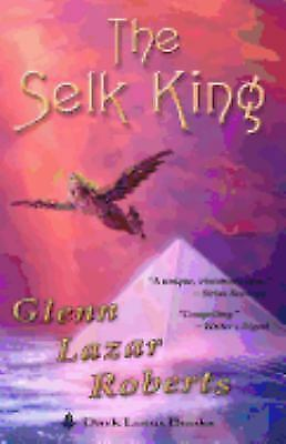The Selk King by Glenn Lazar Roberts (2001, Paperback)