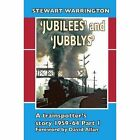 'Jubilees' and 'Jubblys': A Trainspotter's Story 1959-1964: Part 1 by Silver Link Publishing Ltd (Hardback, 2014)