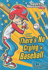 There's No Crying in Baseball by Anita Yasuda (Hardback, 2011)