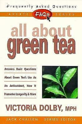 Frequently Asked Questions: All About Green Tea (FAQs All About Health), Dolby,