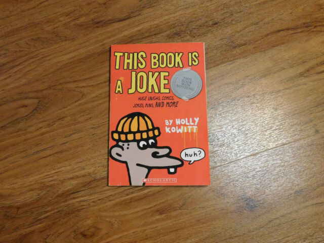 This Book Is a Joke by Holly Kowitt (2004, Paperback, Scholastic edition)