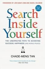 Search Inside Yourself : The Unexpected Path to Achieving Success, Happiness (And World Peace) by Jon Kabat-Zinn, Daniel Goleman and Chade-Meng Tan (2014, Paperback)