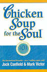 Chicken Soup for the Soul: 101 Stories to Open the Heart and Rekindle the Spirit by Health Communications (Paperback, 1994)