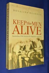 KEEP-THE-MEN-ALIVE-Rosalind-Hearder-AUSTRALIAN-WWII-POW-DOCTORS-JAPANESE-book