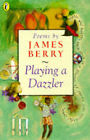 Playing a Dazzler by James Berry (Paperback, 1997)