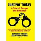 Just for Today: A Tale of Escape and Romance by Frankie Lee Bass (Hardback, 2014)
