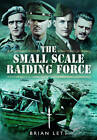 The Small Scale Raiding Force by Brian Lett (Hardback, 2013)