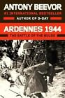 Ardennes 1944: The Battle of the Bulge by Antony Beevor (Hardback, 2015)