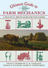 Ultimate Guide to Farm Mechanics: A Practical How-to Guide for the Farmer by Fred D. Crawshaw, Byron D. Halsted, James H. Stephenson, Emil W. Lehmann (Paperback, 2015)
