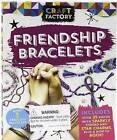 Craft Factory: Friendship Bracelets by Parragon Books Ltd (Paperback / softback, 2016)