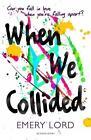 When We Collided von Emery Lord (2016, Taschenbuch)