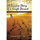 Success Story of a Single Parent 9781441579928 by Sonny Croudo Paperback