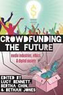 Crowdfunding the Future (2015, Taschenbuch)