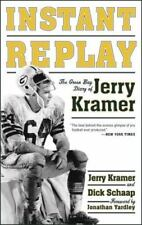 Instant Replay : The Green Bay Diary of Jerry Kramer by Jerry Kramer and Dick Schaap (2006, Hardcover)