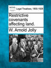 Restrictive Covenants Affecting Land. by W Arnold Jolly (Paperback / softback, 2010)