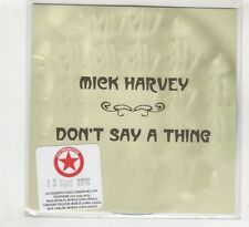 (HD430) Mick Harvey, Don't Say A Thing - 2016 DJ CD