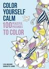 Color Yourself Calm: 100 Peaceful Passages to Color von Lisa Magano (2016, Taschenbuch)