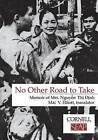 No Other Road to Take: Memoir of Mrs. Nguyen Thi Dinh by Nguyen Thi Dinh (Paperback / softback, 1976)
