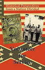 Historical Perspectives from a Nation Divided: Volunteer for Service by Blue Mustang Press (Paperback / softback, 2010)