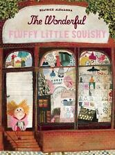 The Wonderful Fluffy Little Squishy (2015, Picture Book)
