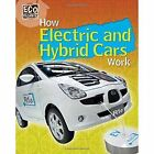 How Electric and Hybrid Cars Work by Louise Spilsbury (Hardback, 2015)