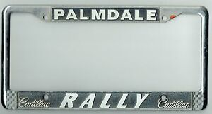 Details About Super Rare Palmdale California Rally Cadillac Vintage Dealer License Plate Frame