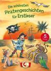 Die schönsten Piratengeschichten für Erstleser (2016, Gebundene Ausgabe)