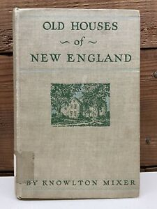Old Houses of New England Knowlton Mixer 1927 History Architecture Antique Book