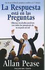 La Respuesta Esta en las Preguntas: Obtenga Resultados Positivos Con Todos los Prospectos de su Negocio en Red by Allan Pease (Paperback / softback, 2010)