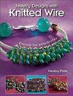 Jewelry Designs with Knitted Wire: Explore the possibilities by Nealay Patel (Paperback, 2015)