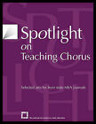 Spotlight on Teaching Chorus: Selected Articles from State MEA Journals by The National Association for Music Education (Paperback, 2002)