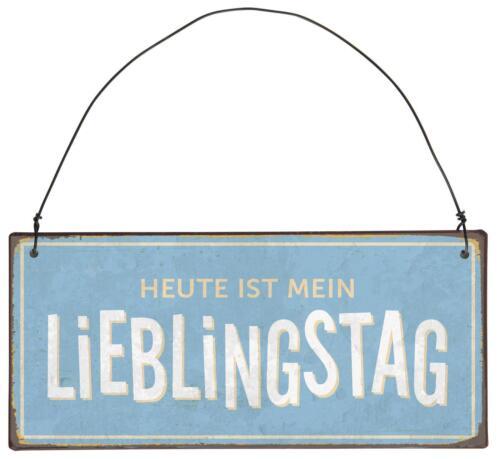 Ib Laursen Metallschild /'Heute ist mein Lieblingstag/' 8977-00