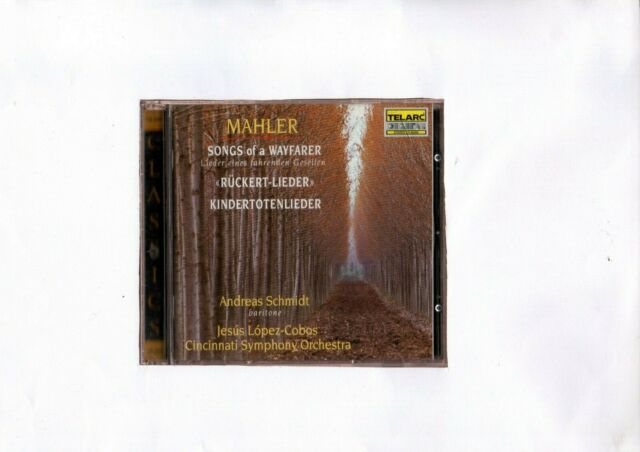 "MAHLER ""SONGS OF A WAYFARER""  KINDERTOTENLIEDER SCHMIDT LOPEZ-COBOS"