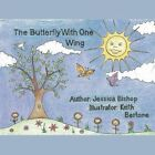 The Butterfly With One Wing by Jessica Bishop 9781449032777 Paperback 2009