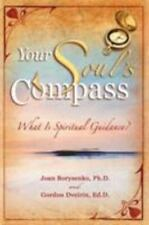 Your Soul's Compass: What Is Spiritual Guidance? by Joan Z. Borysenko