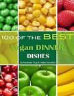 100 of the Best Vegan Dinner Dishes by Alexander Trost, Vadim Kravetsky (Paperback / softback, 2013)