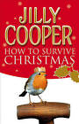 How to Survive Christmas by Jilly Cooper (Paperback, 2007)