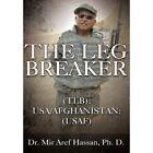 The Leg Breaker by Dr Mir Aref Hassan Ph D Book (hardback)