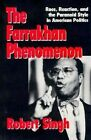 The Farrakhan Phenomenon: Race, Reaction and the Paranoid Style in American Politics by Robert S. Singh (Paperback, 1997)