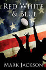 Red, White and Blue by Mark Jackson (Paperback, 2016)