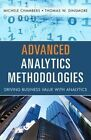 Advanced Analytics Methodologies: Driving Business Value with Analytics by Michele Chambers, Thomas W. Dinsmore (Hardback, 2014)