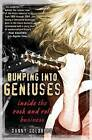 Bumping into Geniuses: My Life Inside the Rock and Roll Business by Danny Goldberg (Paperback, 2009)