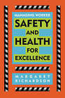 Managing Worker Safety and Health for Excellence by Margaret R. Richardson (Hardback, 1997)