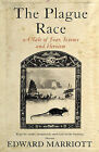 The Plague Race: A Tale of Fear, Science and Heroism by Edward Marriott (Paperback, 2003)