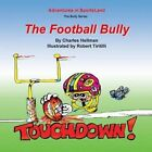 The Football Bully by Charles S Hellman (Paperback / softback, 2013)