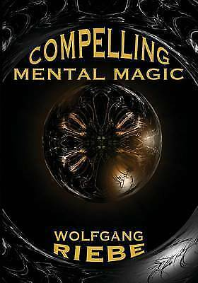 Compelling Mental Magic by Wolfgang Riebe (Paperback / softback) Amazing Value