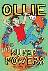 Ollie and His Super Powers by Alison Knowles (Hardback, 2016)