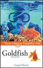 Goldfish by Gregory Skomal (Hardback, 2007)